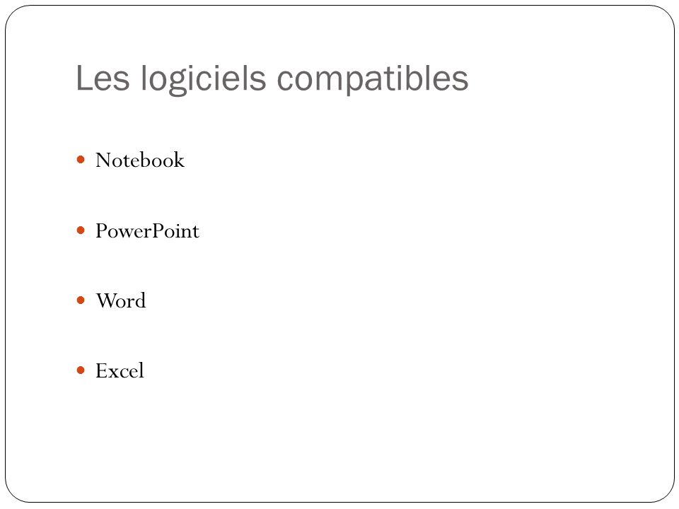 Les logiciels compatibles Notebook PowerPoint Word Excel