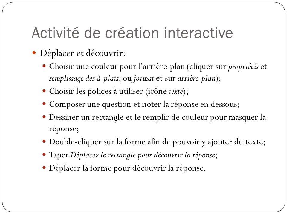 Activité de création interactive Déplacer et découvrir: Choisir une couleur pour l'arrière-plan (cliquer sur propriétés et remplissage des à-plats; ou