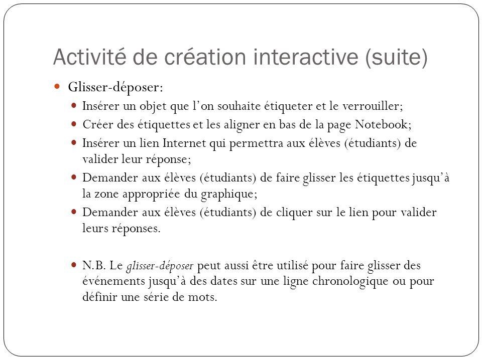 Activité de création interactive (suite) Glisser-déposer: Insérer un objet que l'on souhaite étiqueter et le verrouiller; Créer des étiquettes et les