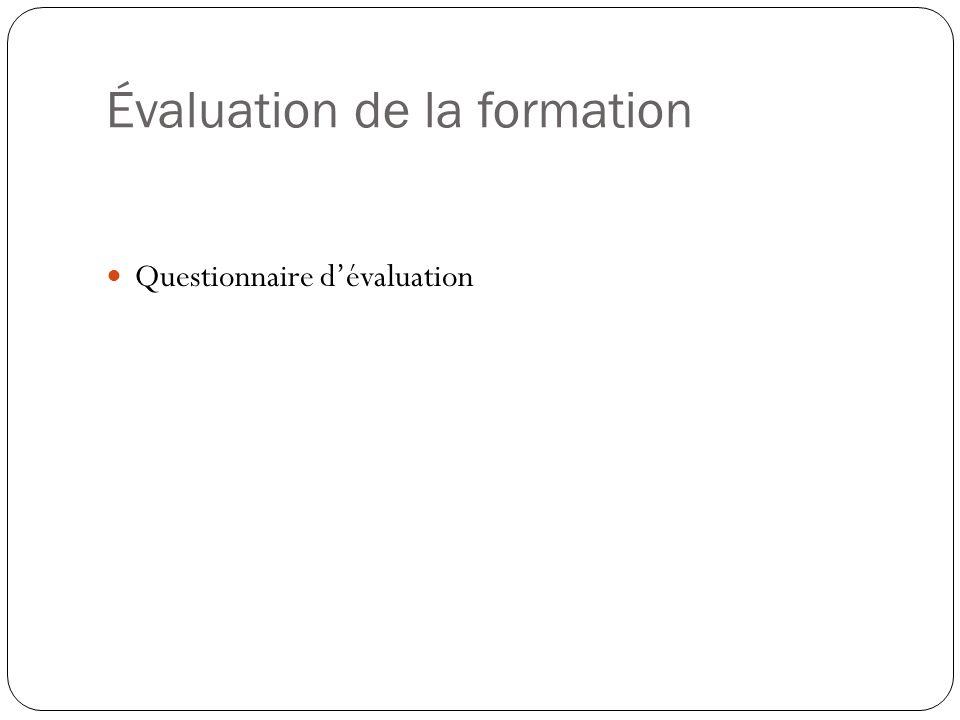 Évaluation de la formation Questionnaire d'évaluation