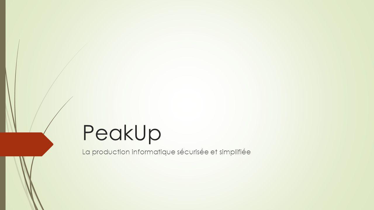 PeakUp La production informatique sécurisée et simplifiée