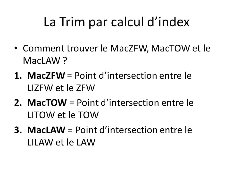 La Trim par calcul d'index Comment trouver le MacZFW, MacTOW et le MacLAW .
