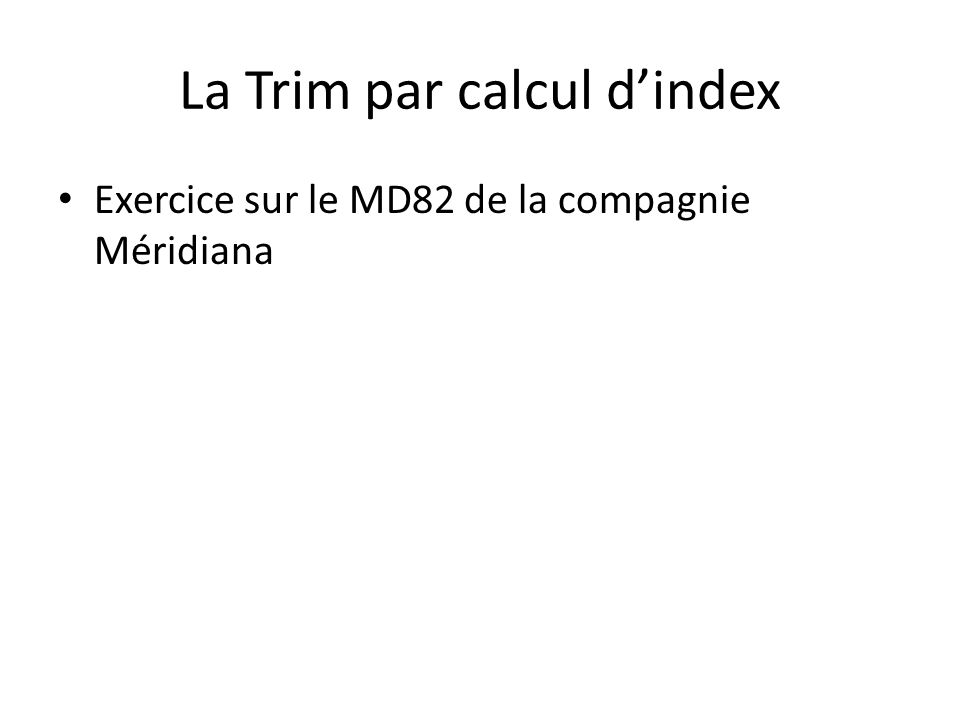 La Trim par calcul d'index Exercice sur le MD82 de la compagnie Méridiana