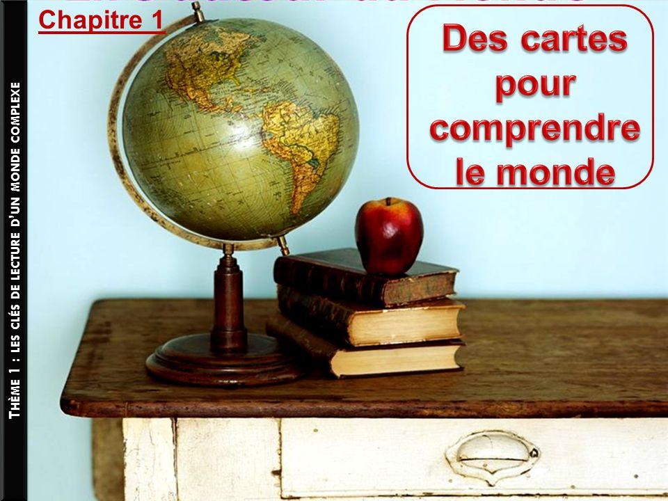 T HÈME 1 : LES CLÉS DE LECTURE D ' UN MONDE COMPLEXE Chapitre 1