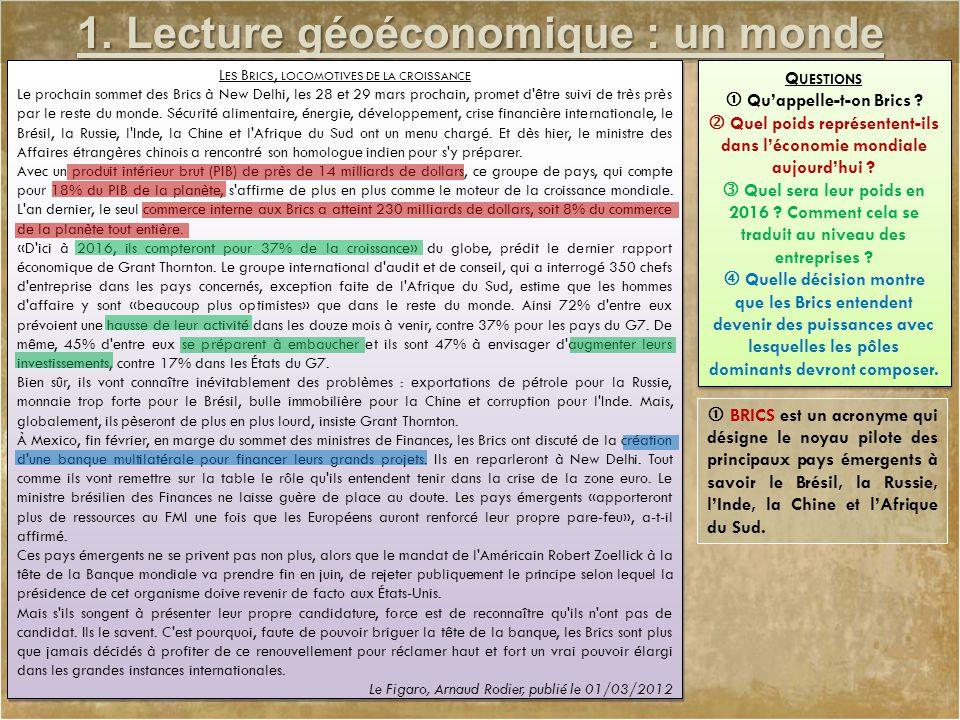 1. Lecture géoéconomique : un monde inégal L ES B RICS, LOCOMOTIVES DE LA CROISSANCE Le prochain sommet des Brics à New Delhi, les 28 et 29 mars proch