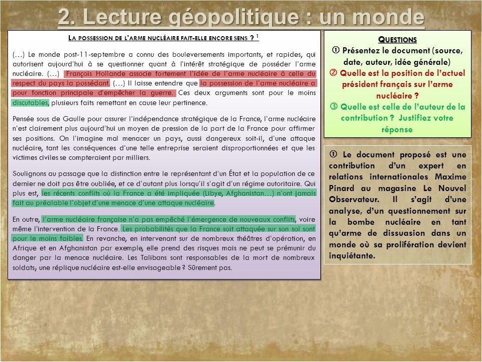 2. Lecture géopolitique : un monde conflictuel L A POSSESSION DE L ' ARME NUCLÉAIRE FAIT - ELLE ENCORE SENS ? 1 (…) Le monde post-11-septembre a connu