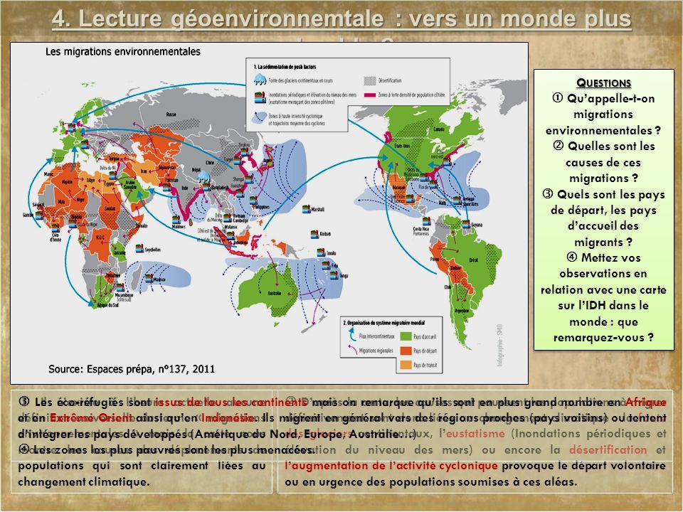4. Lecture géoenvironnemtale : vers un monde plus durable ? Q UESTIONS  Qu'appelle-t-on migrations environnementales ?  Quelles sont les causes de c