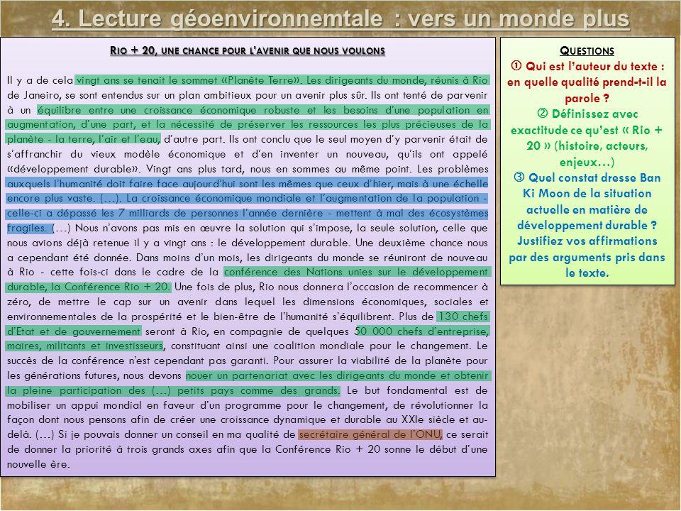 4. Lecture géoenvironnemtale : vers un monde plus durable ? R IO + 20, UNE CHANCE POUR L ' AVENIR QUE NOUS VOULONS Il y a de cela vingt ans se tenait