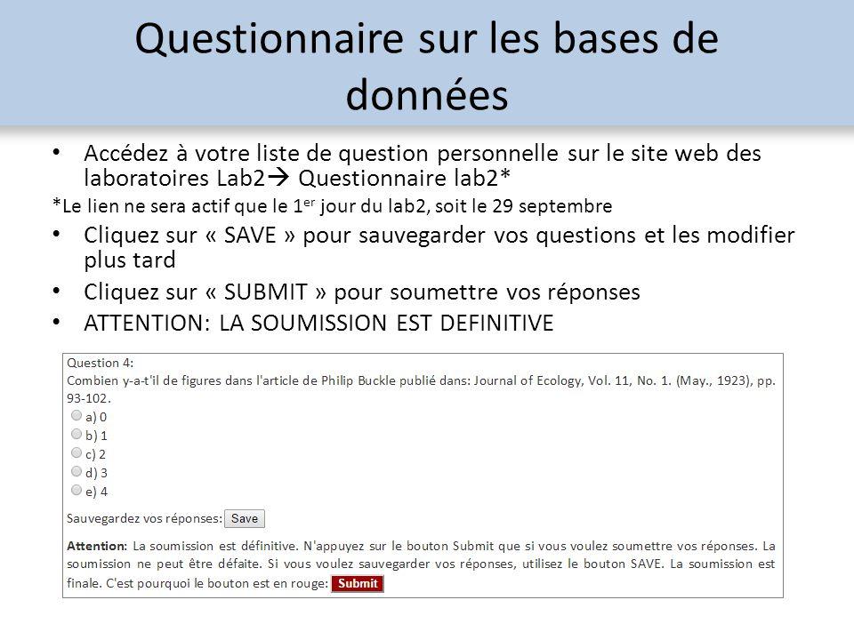 Questionnaire sur les bases de données Accédez à votre liste de question personnelle sur le site web des laboratoires Lab2  Questionnaire lab2* *Le l