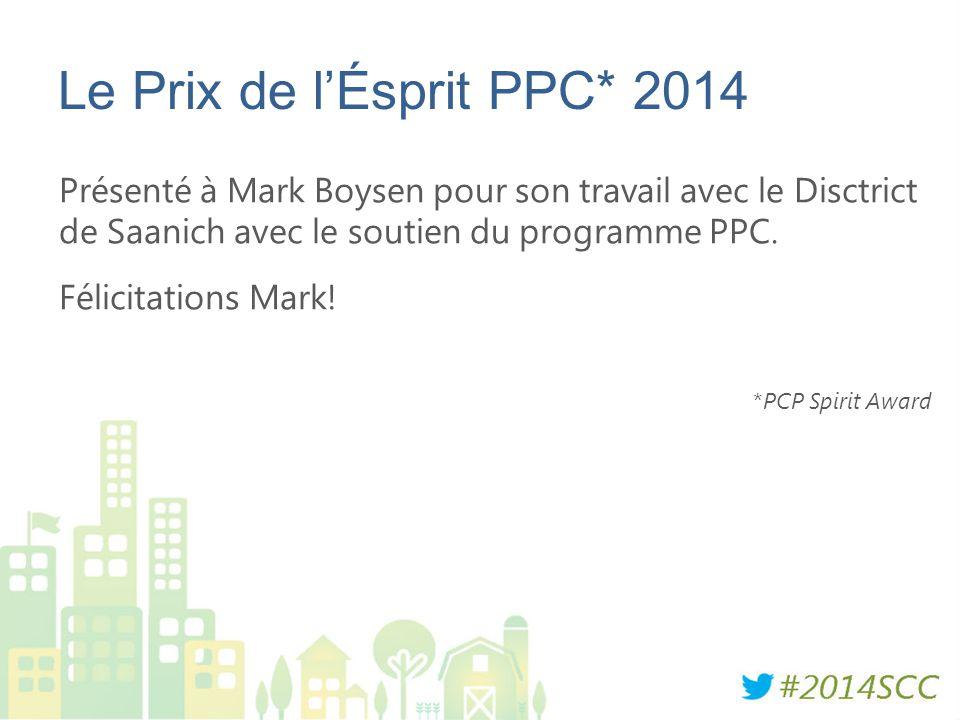 Le Prix de l'Ésprit PPC* 2014 Présenté à Mark Boysen pour son travail avec le Disctrict de Saanich avec le soutien du programme PPC. Félicitations Mar