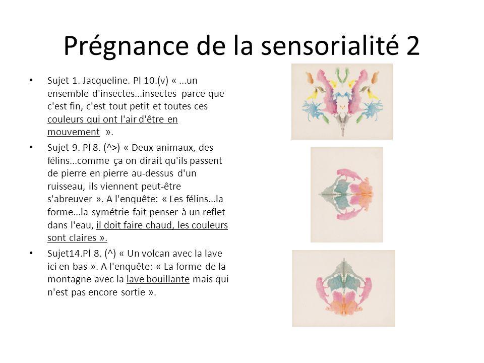 Prégnance de la sensorialité 2 Sujet 1.Jacqueline.