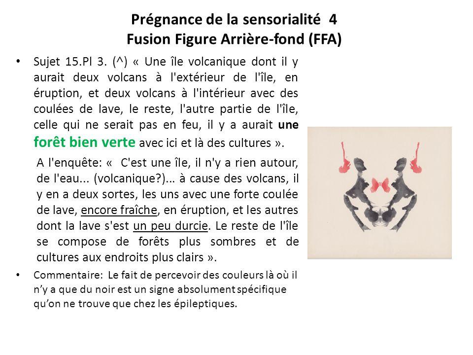 Prégnance de la sensorialité 4 Fusion Figure Arrière-fond (FFA) Sujet 15.Pl 3. (˄) « Une île volcanique dont il y aurait deux volcans à l'extérieur de