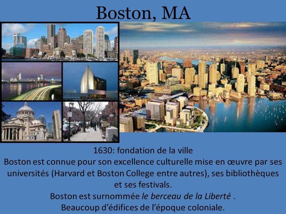 Boston, MA 1630: fondation de la ville Boston est connue pour son excellence culturelle mise en œuvre par ses universités (Harvard et Boston College entre autres), ses bibliothèques et ses festivals.