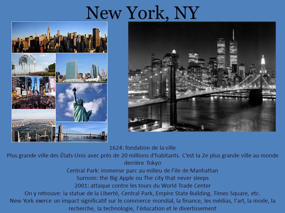 New York, NY 1624: fondation de la ville Plus grande ville des États-Unis avec près de 20 millions d'habitants.