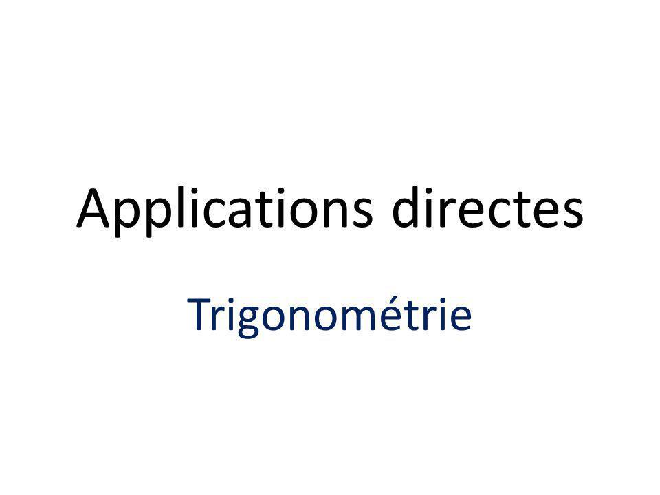 Applications directes Trigonométrie