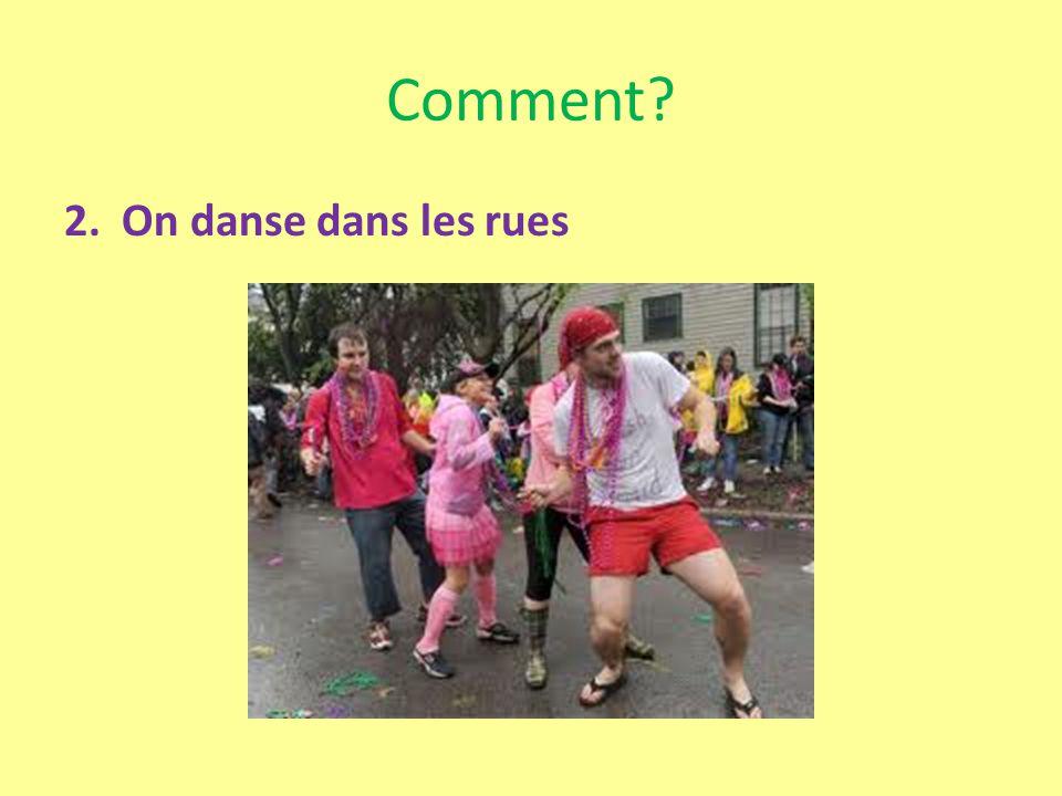 Comment 2. On danse dans les rues