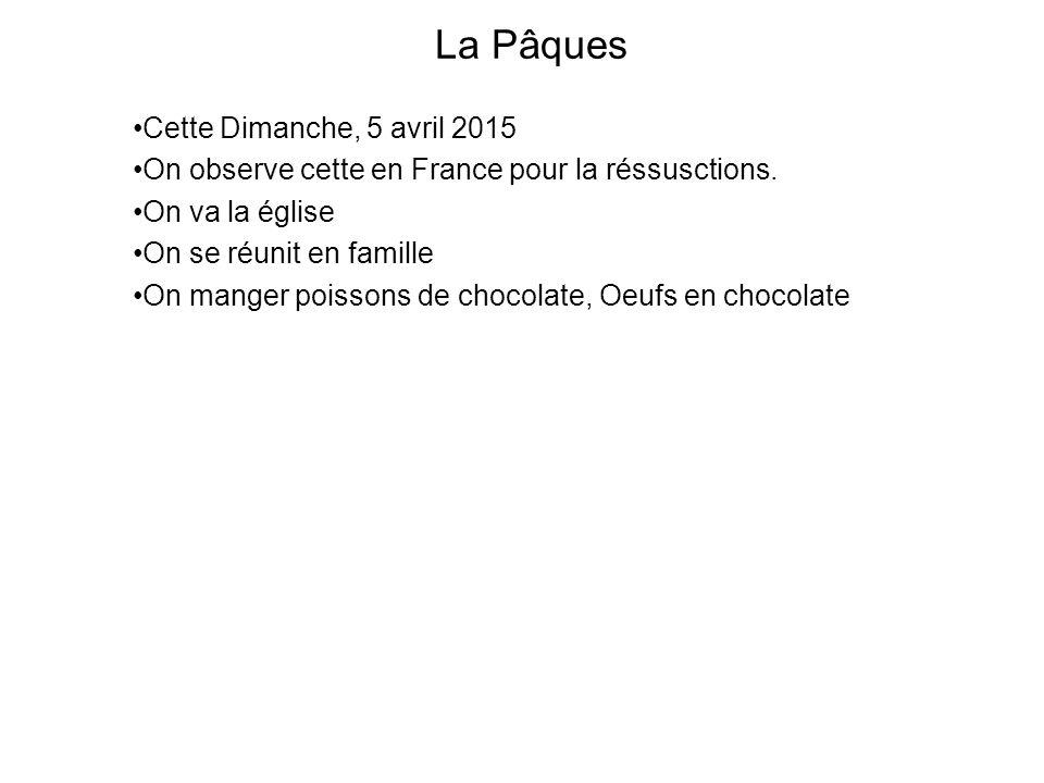 La Pâques Cette Dimanche, 5 avril 2015 On observe cette en France pour la réssusctions.