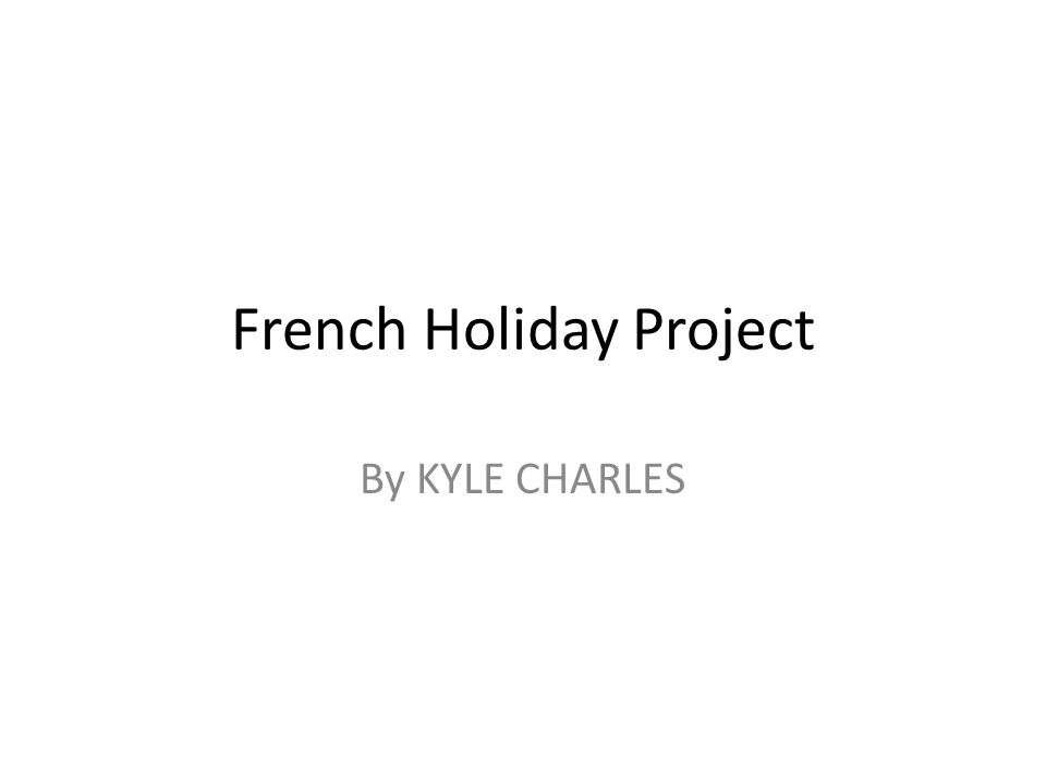 French Holiday Project By KYLE CHARLES