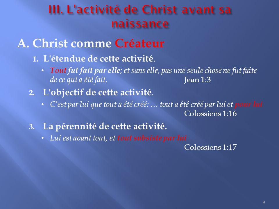 A.Christ comme Créateur 1. L étendue de cette activité.