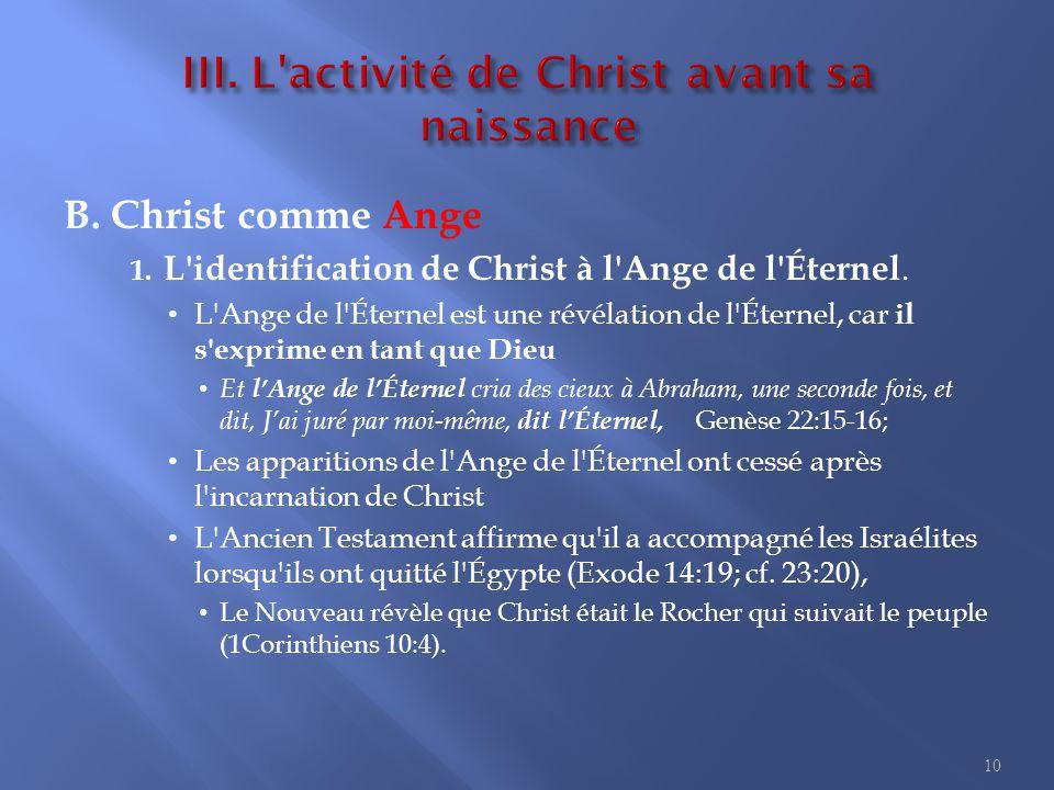 B.Christ comme Ange 1. L identification de Christ à l Ange de l Éternel.