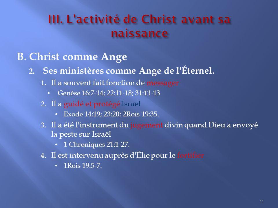 B.Christ comme Ange 2. Ses ministères comme Ange de l Éternel.