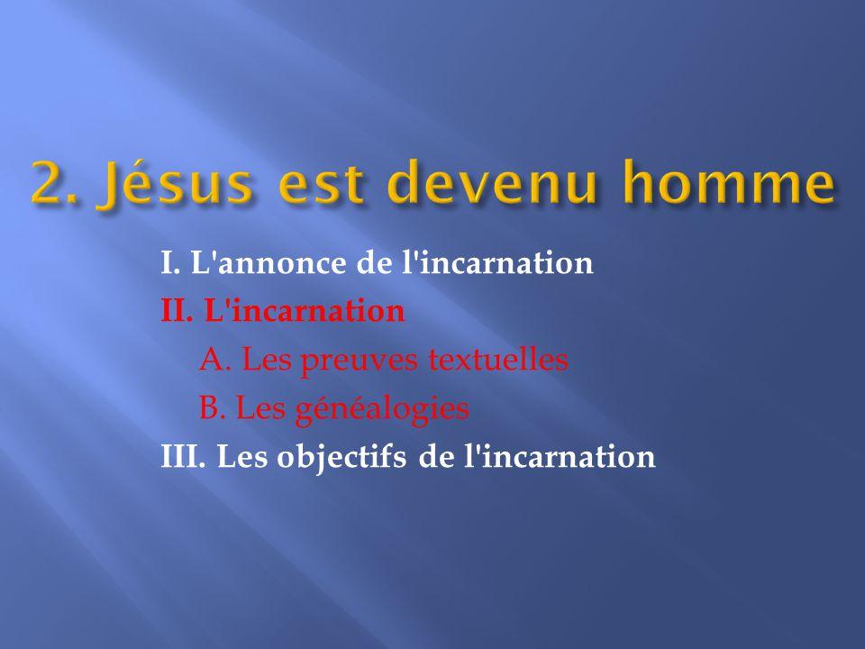 I.L annonce de l incarnation II. L incarnation A.
