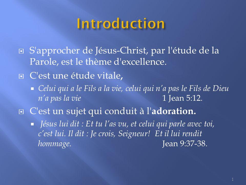  S approcher de Jésus-Christ, par l étude de la Parole, est le thème d excellence.