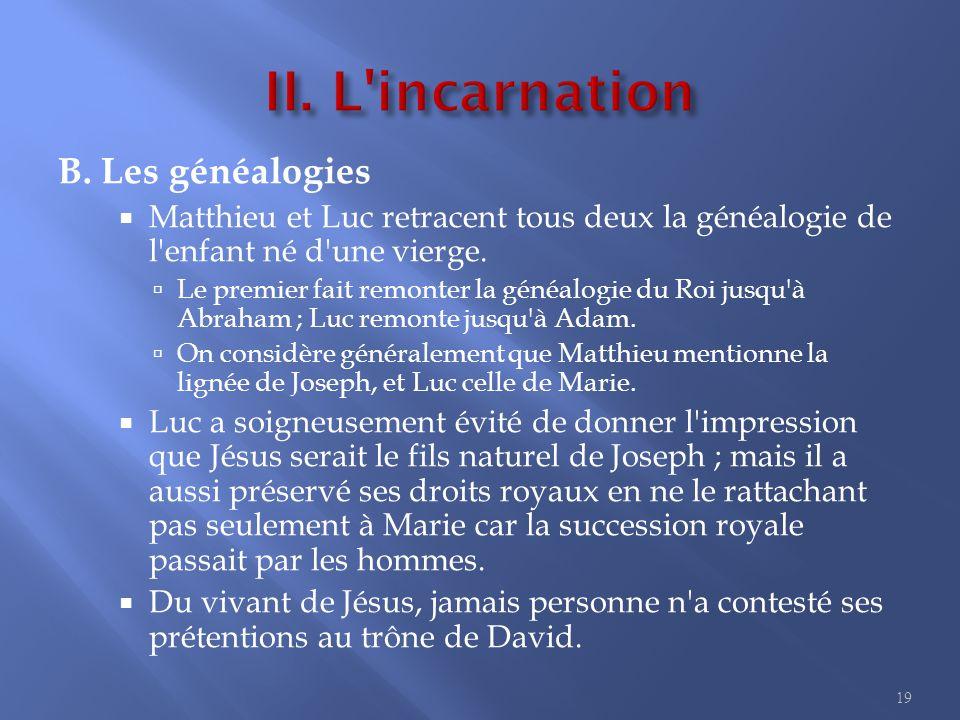 B.Les généalogies  Matthieu et Luc retracent tous deux la généalogie de l enfant né d une vierge.