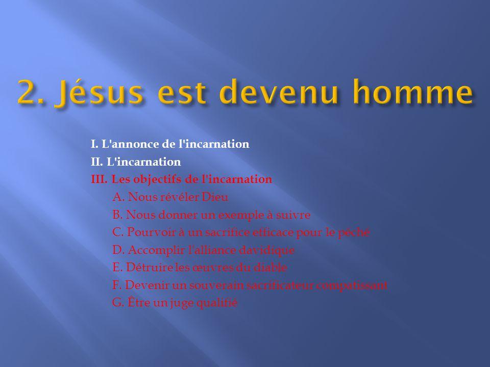 I.L annonce de l incarnation II. L incarnation III.