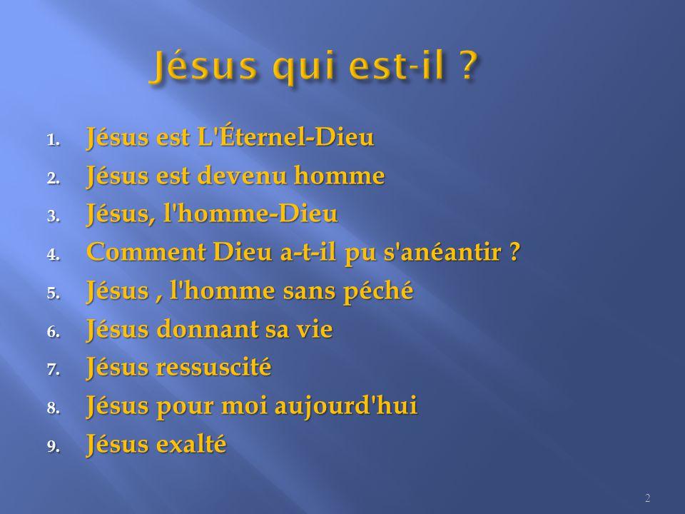 1.Jésus est L Éternel-Dieu 2. Jésus est devenu homme 3.