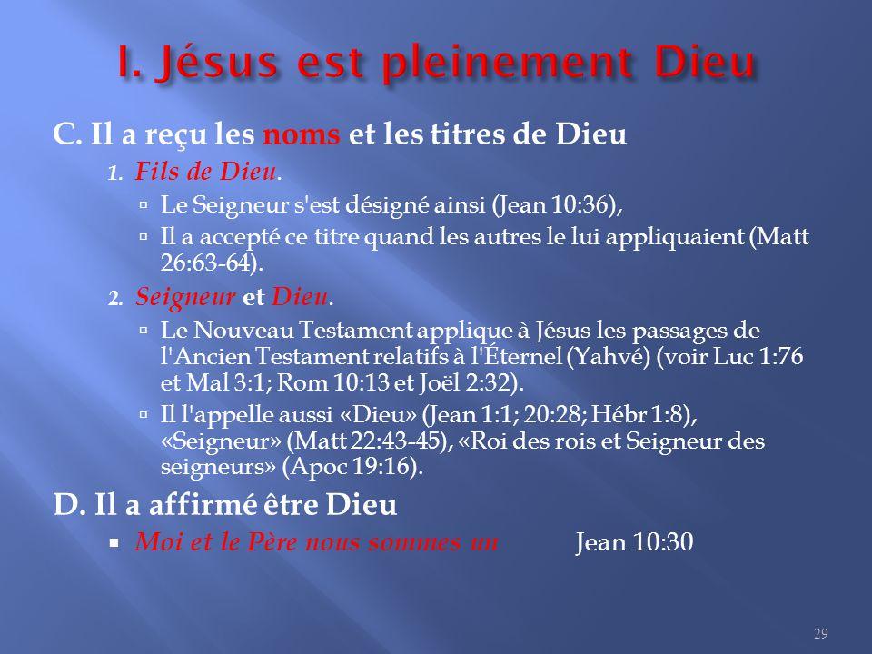 C.Il a reçu les noms et les titres de Dieu 1. Fils de Dieu.