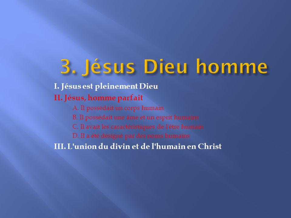 I.Jésus est pleinement Dieu II. Jésus, homme parfait A.