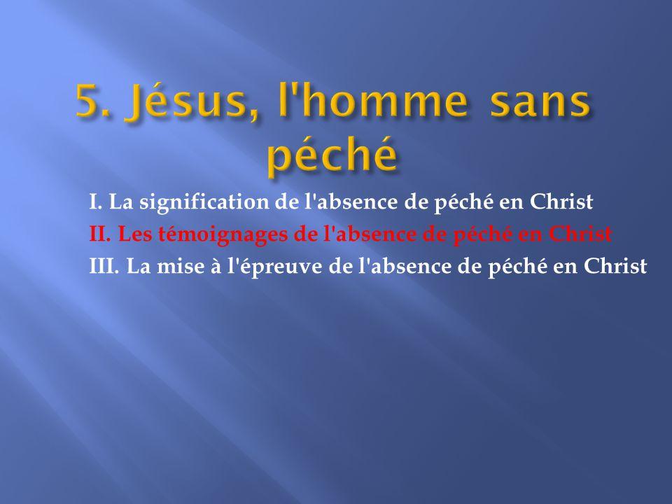 I.La signification de l absence de péché en Christ II.