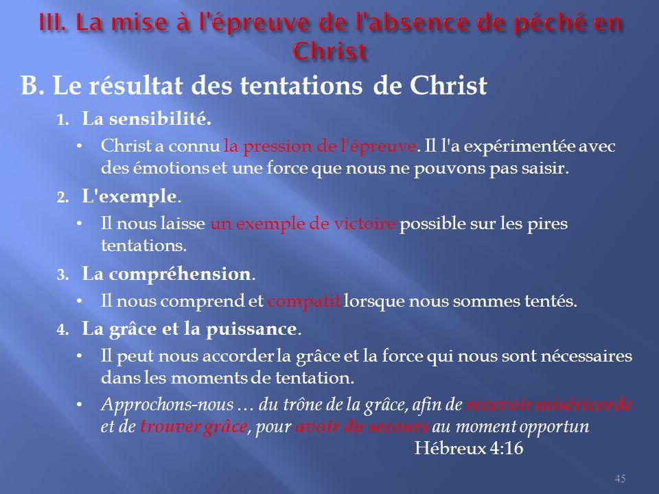 B.Le résultat des tentations de Christ 1. La sensibilité.