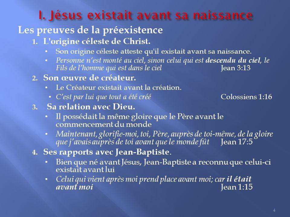 Les preuves de la préexistence 1.L origine céleste de Christ.