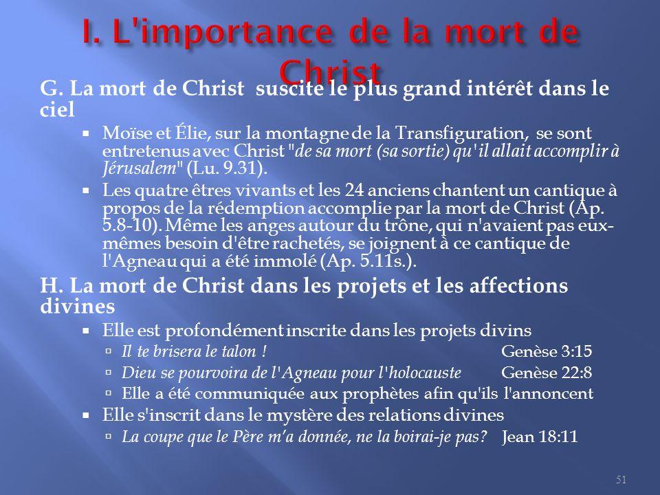 G. La mort de Christ suscite le plus grand intérêt dans le ciel  Moïse et Élie, sur la montagne de la Transfiguration, se sont entretenus avec Christ