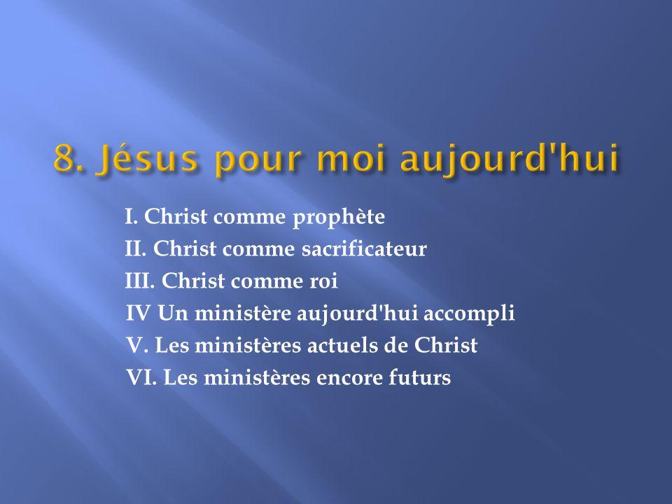 I.Christ comme prophète II. Christ comme sacrificateur III.