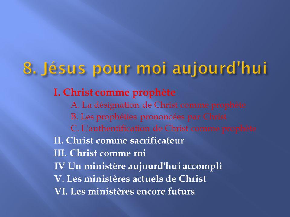 I.Christ comme prophète A. La désignation de Christ comme prophète B.
