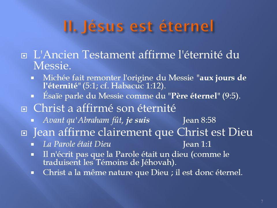  L Ancien Testament affirme l éternité du Messie.