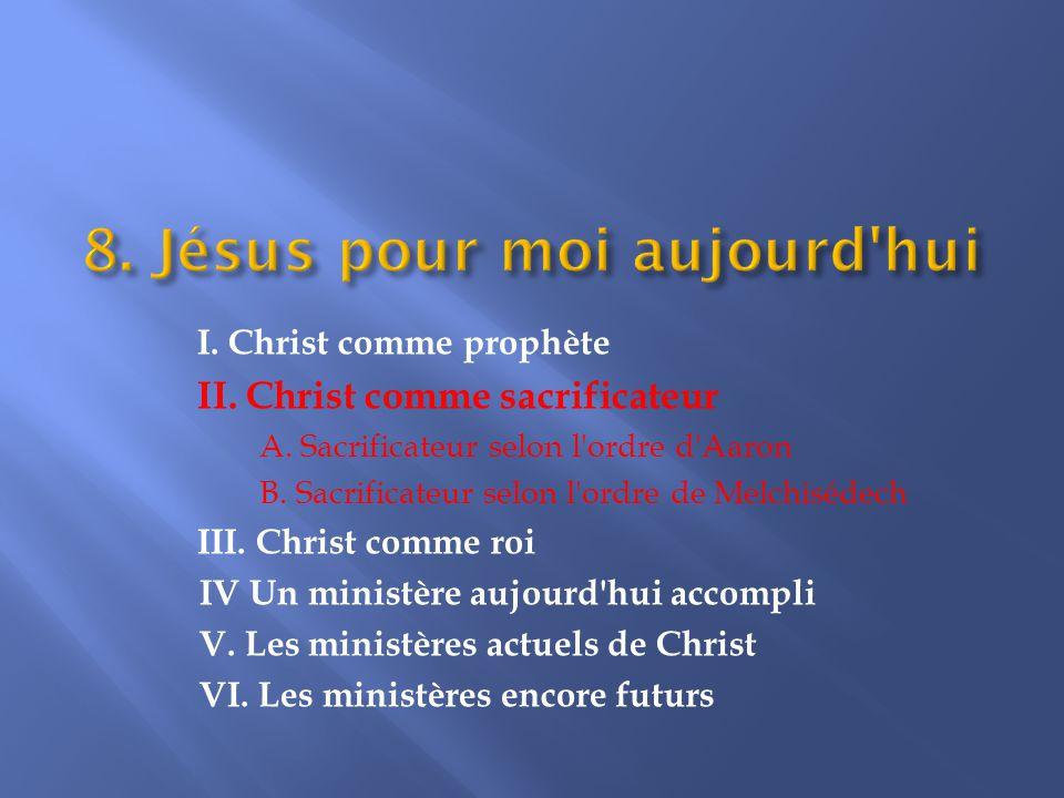 I.Christ comme prophète II. Christ comme sacrificateur A.
