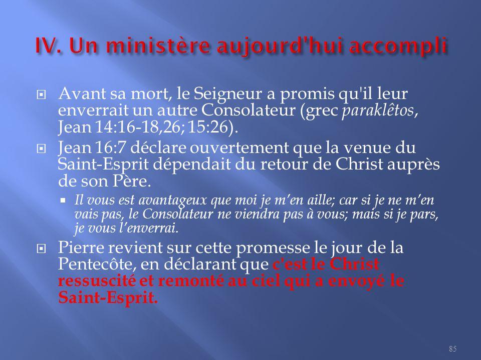  Avant sa mort, le Seigneur a promis qu il leur enverrait un autre Consolateur (grec paraklêtos, Jean 14:16-18,26; 15:26).