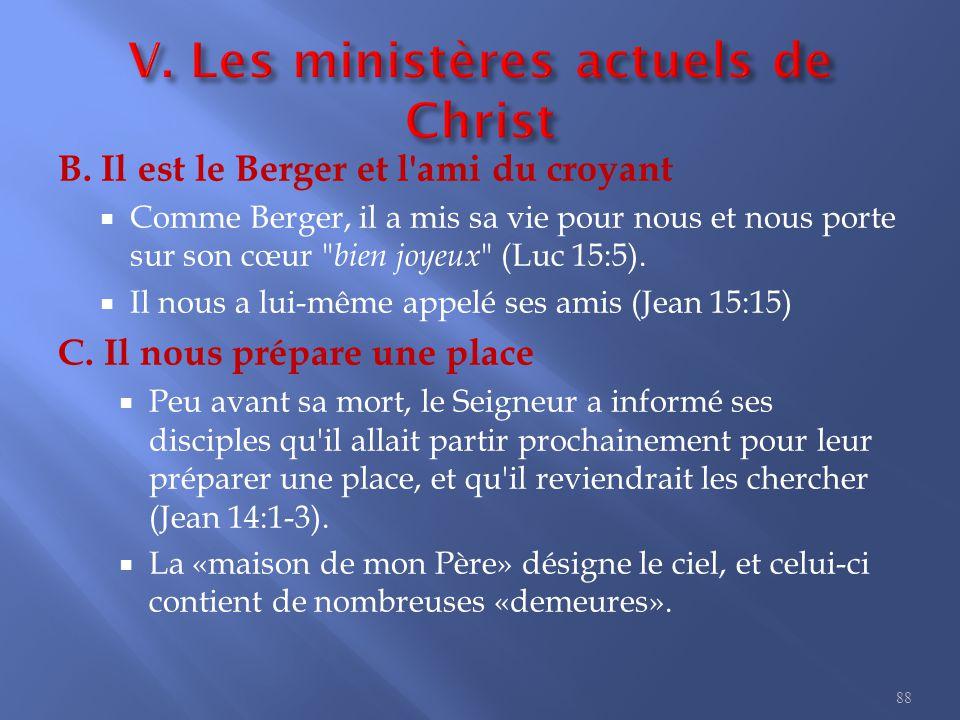 B. Il est le Berger et l'ami du croyant  Comme Berger, il a mis sa vie pour nous et nous porte sur son cœur