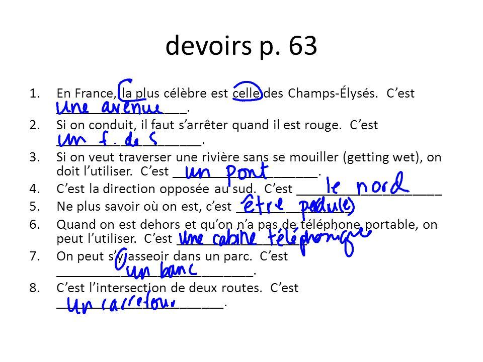 devoirs p.63 1.En France, la plus célèbre est celle des Champs-Élysés.