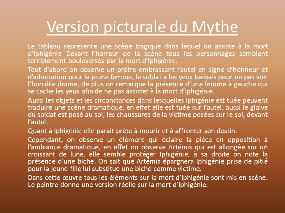 Version picturale du Mythe Le tableau représente une scène tragique dans lequel on assiste à la mort d'Iphigénie Devant l'horreur de la scène tous les