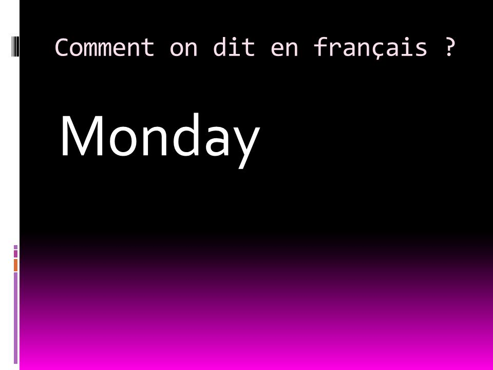 Comment on dit en français Monday
