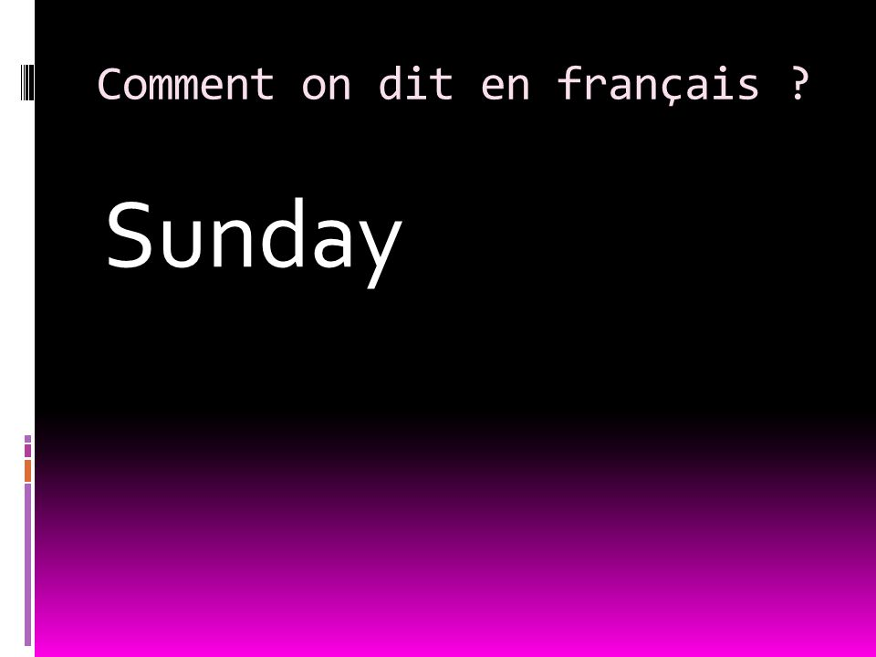 Comment on dit en français Sunday