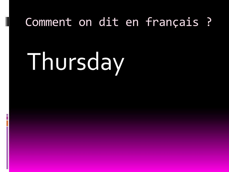 Comment on dit en français Thursday
