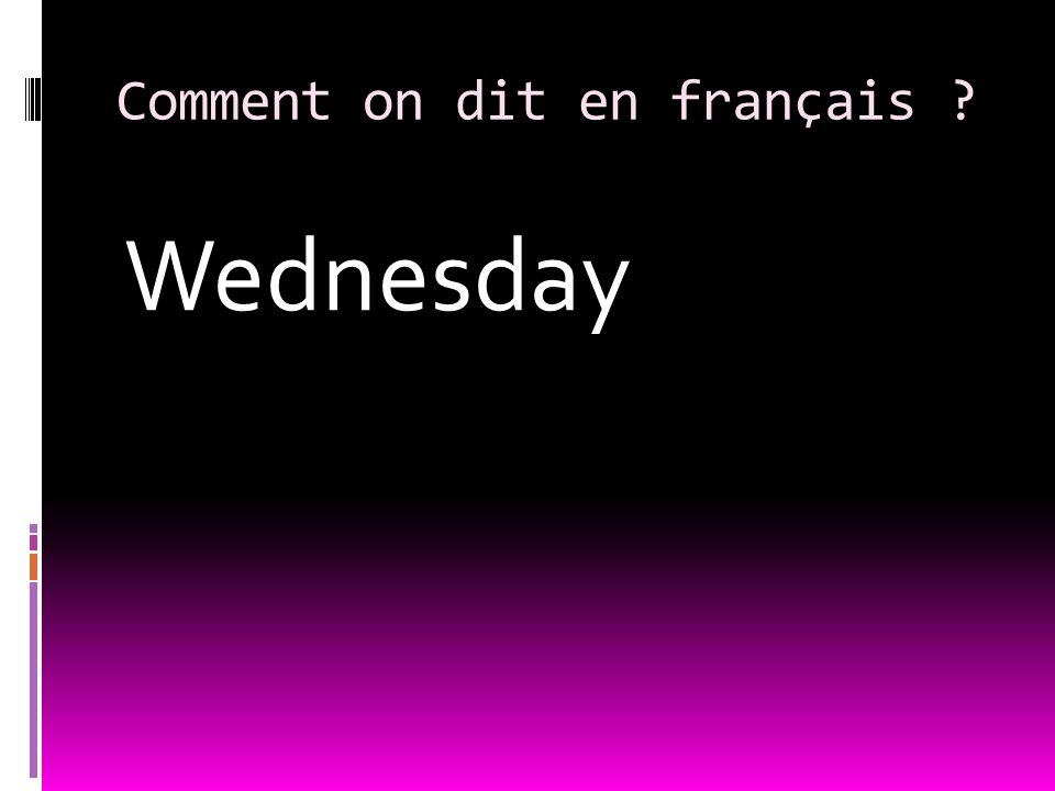 Comment on dit en français Wednesday