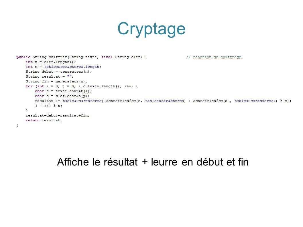 Cryptage Affiche le résultat + leurre en début et fin