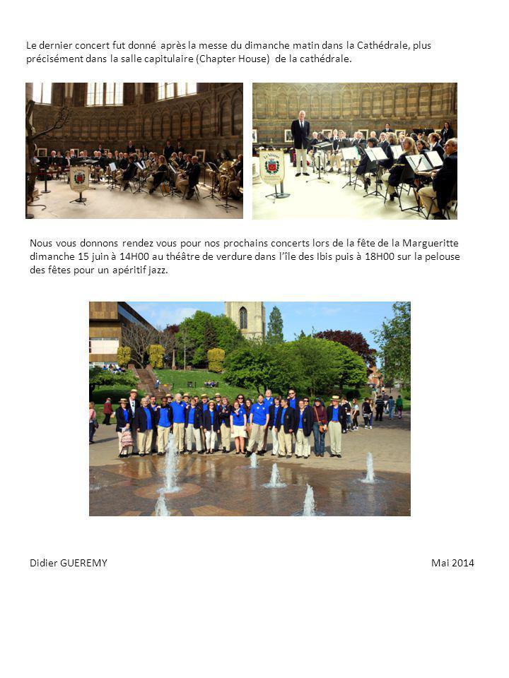 Le dernier concert fut donné après la messe du dimanche matin dans la Cathédrale, plus précisément dans la salle capitulaire (Chapter House) de la cathédrale.